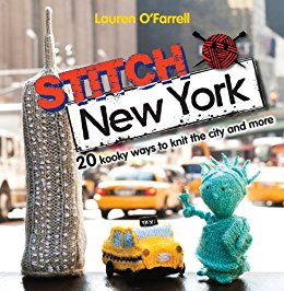 Stitch New York: 20 Kooky Ways to Knit the City and More