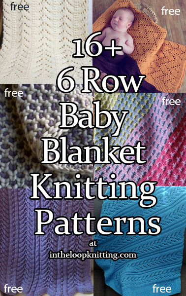 Knitting Patterns in for 6 Row Repeat Baby Blankets. Most patterns are free.