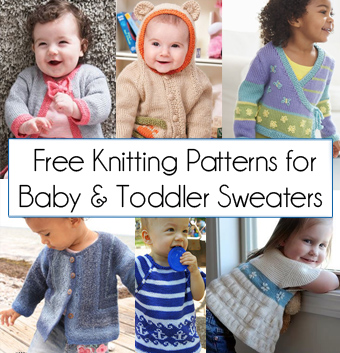 Baby and Toddler Sweater Knitting Patterns. Free knitting patterns for baby sweaters, cardigans, and jackets that are almost as cute as the baby or toddler you are knitting for! Sizes from newborn to 2 years and up. Most patterns are free.