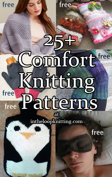 Comfort Knitting Patterns. Knitting patterns for those who need a little extra comfort in their lives.