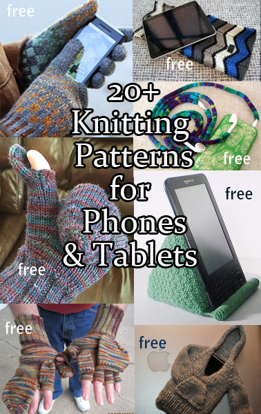 Device Knitting Patterns. We can't live without our electronic devices or our knitting so it's natural to bring the two together. I've collected knitting patterns for your phones, tablets, and electronic devices including gloves and mittens designed for texting and touchscreens, and sleeves and cozies. Many of the patterns are free.