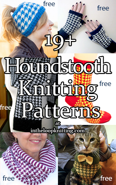 Houndstooth Knitting Patterns Shawls, cowls, mitts, sweaters, and more knit in a checked houndstooth pattern. Most patterns are free.