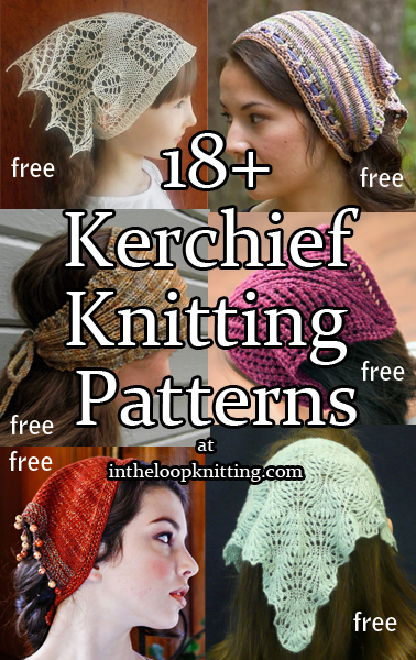Kerchief Knitting Patterns. Knitting patterns for headwraps for easy head coverings on cool days or bad hair days. Some can also be worn as bandannas around the neck. Most patterns are free.