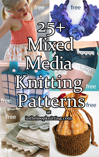 Mixed Media Knitting Patterns. These projects combine knitting with fabric or other materials to create or upcycle dresses, towels, jeans, scarves, purses, tops, and more. Most patterns are free.