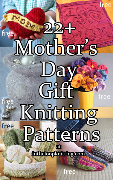 Knitting Patterns for Quick Mother's Day Gifts. Most patterns are free.