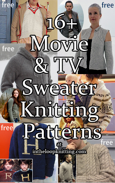 TV and Movie Sweaters Knitting Patterns. Sweater knitting patterns inspired by the garments worn by characters in movies and television shows. Most of these patterns make great sweaters without even knowing the original inspiration.  Most patterns for free.
