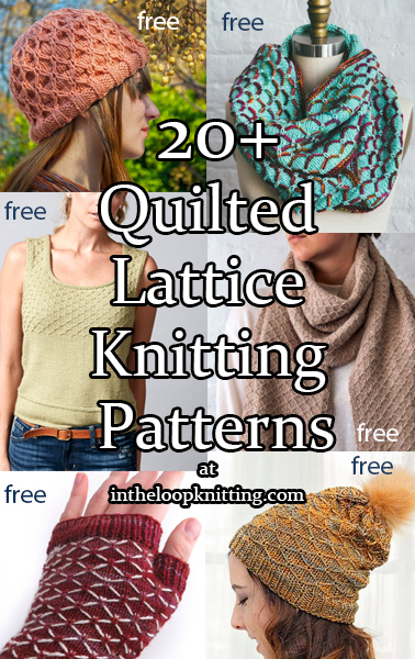 Quilted Lattice Knitting patterns for hats, cowls, scarves, sweaters, mitts, and other projects using a slipped stitch quilted lattice stitch. Many of the patterns are free.