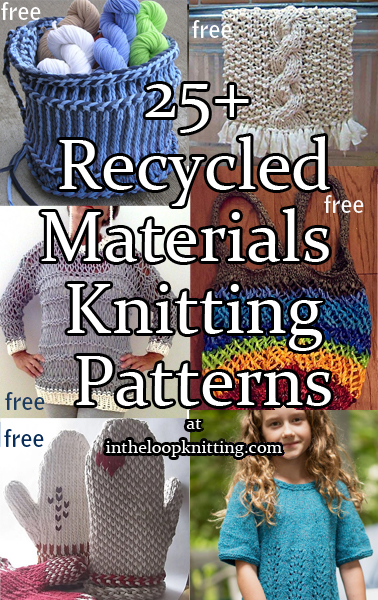 Knitting Patterns Using Recycled Materials. Here are knitting patterns using recycled, reclaimed or upcycled materials such as yarn made from t-shirts, fabric, plastic bags – plarn, and more.