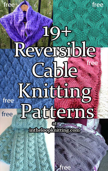 "Reversible Cable Knitting Patterns. Reversible patterns allow you freedom from worry about how your fold your blanket, tie your scarf, or wrap your shawl, because they will look great from either side. Cable patterns are particularly difficult to fit into reversible design and these projects incorporate cables and reversibility beautifully. These patterns interpret ""reversible"" in different ways: in some the wrong side looks exactly like the right side, in others the wrong side has a complementary interesting design, or in other desings the wrong side is a mirror image of the right side."