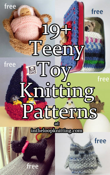 Teeny Toy Knitting Patterns. Knitting patterns for teeny tiny toys, miniature animals, dolls, and more that will fit in your pocket. No more than 4 inches or 10 cm tall. Most patterns are free.