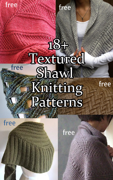 Textured Shawl Knitting Patterns. The beauty of these shawls comes from the texture created by different stitch patterns. Most are very easy patterns, showing that you don't have to have a complicated pattern to create a lovely shawl. The patterns often use heavier weight yarn as well for a faster knit.