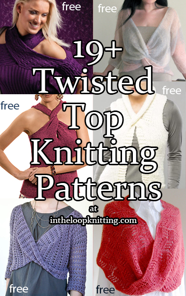 Twisted Top Knitting Patterns. Wraps and sweaters with a twist including moebius loops, cross-overs, and more.