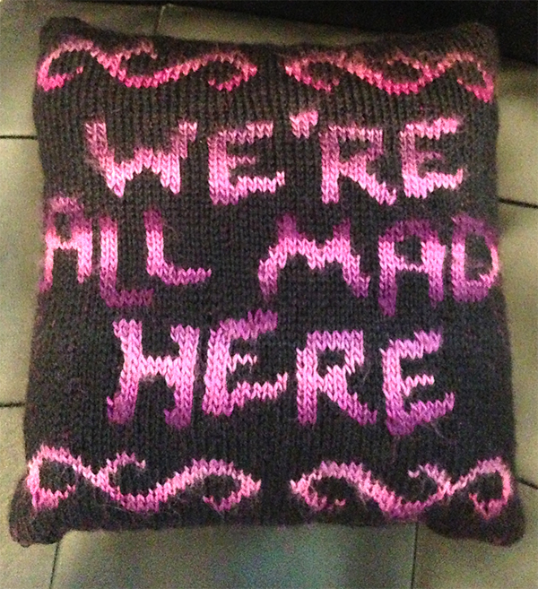Free Knitting Pattern for We're All Mad Here Pillow