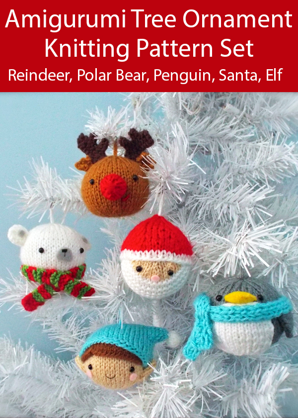 Knitting Patterns for Christmas Tree Ornaments Santa, Red-Nosed Reindeer, Polar Bear, Penguin, Elf