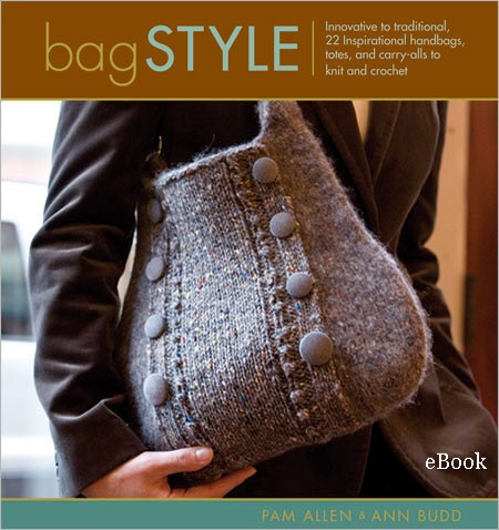 ag Style: 20 Inspirational handbags, totes, and carry-alls to knit and crochet