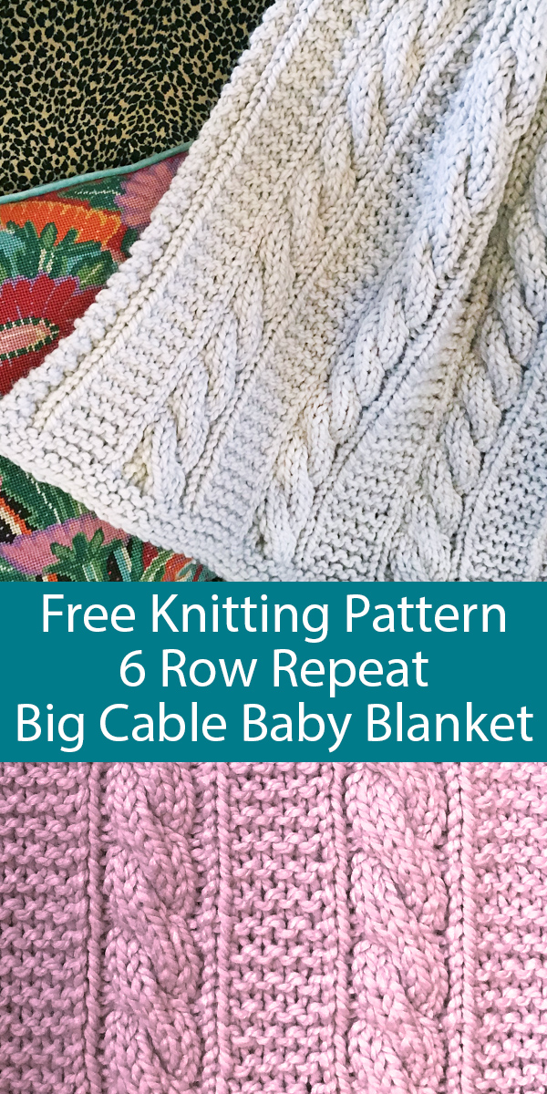 Free Knitting Pattern for 6 Row Repeat Big Cable Baby Blanket in Super Bulky Yarn