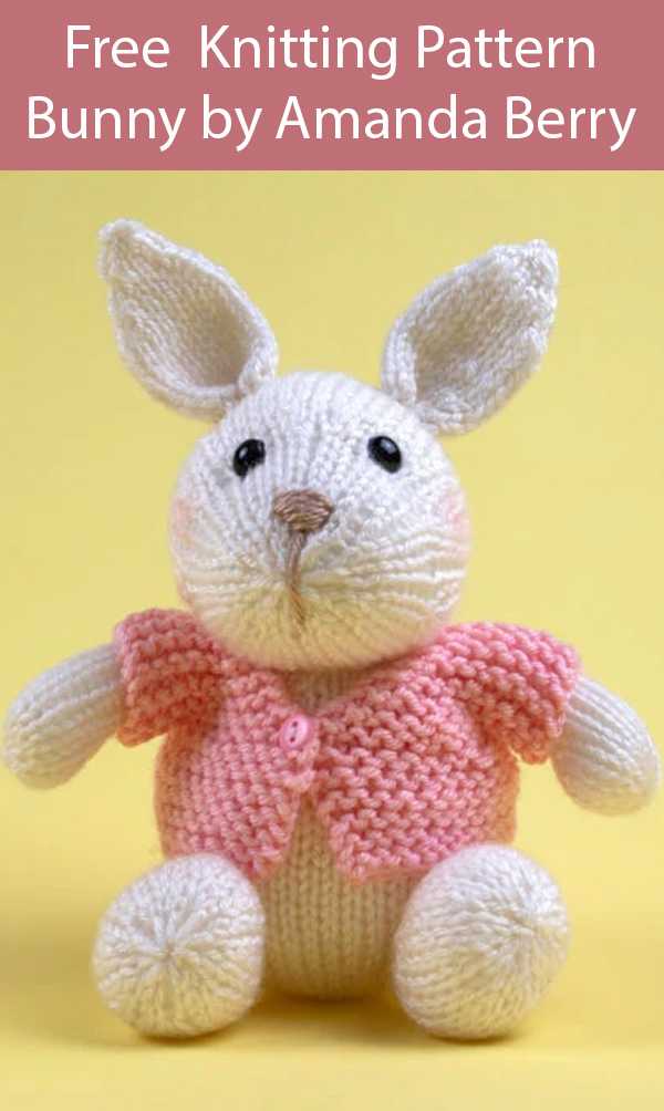 Free Knitting Pattern for Bunny by Amanda Berry. $5 Kit Available