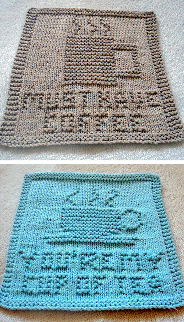 Free Knitting Patterns for Must Have Coffee and You're My Cup of Tea Cloths
