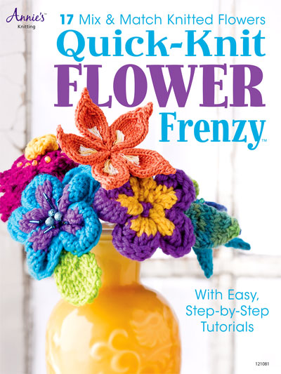 Quick-Knit Flower Frenzy Flower | Flower Knitting Patterns, many free patterns at http://intheloopknitting.com/free-flower-knitting-patterns/