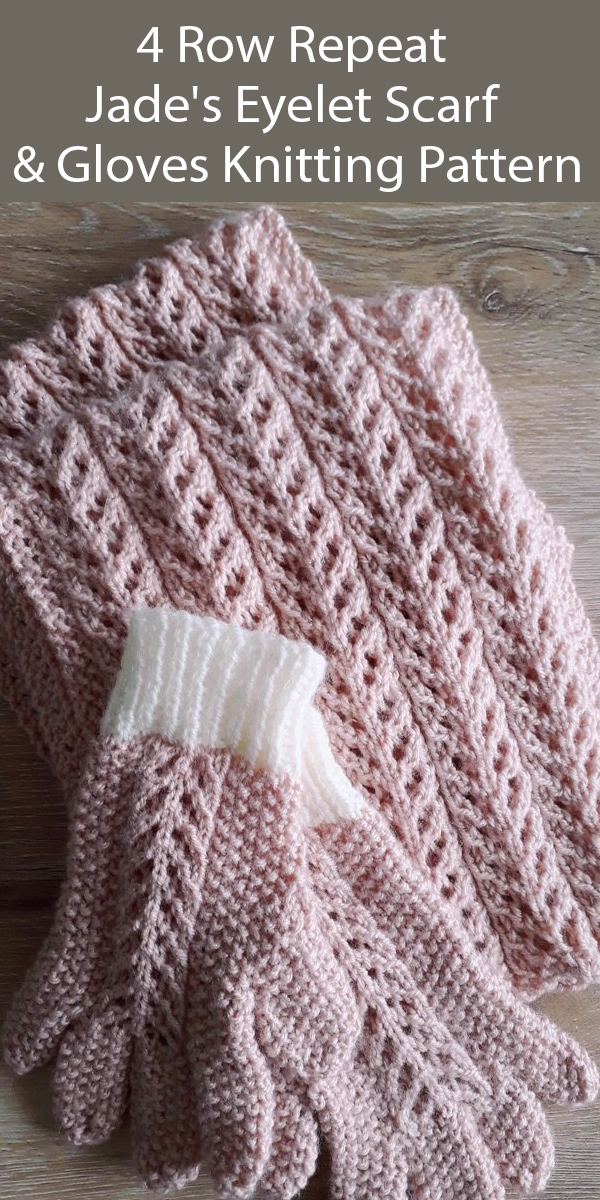 Knitting Pattern for 4 Row Repeat Jade's Eyelet Scarf and Gloves