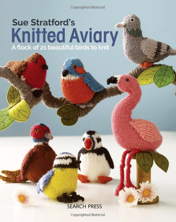 Knitted Aviary: A flock of 21 beautiful birds to knit