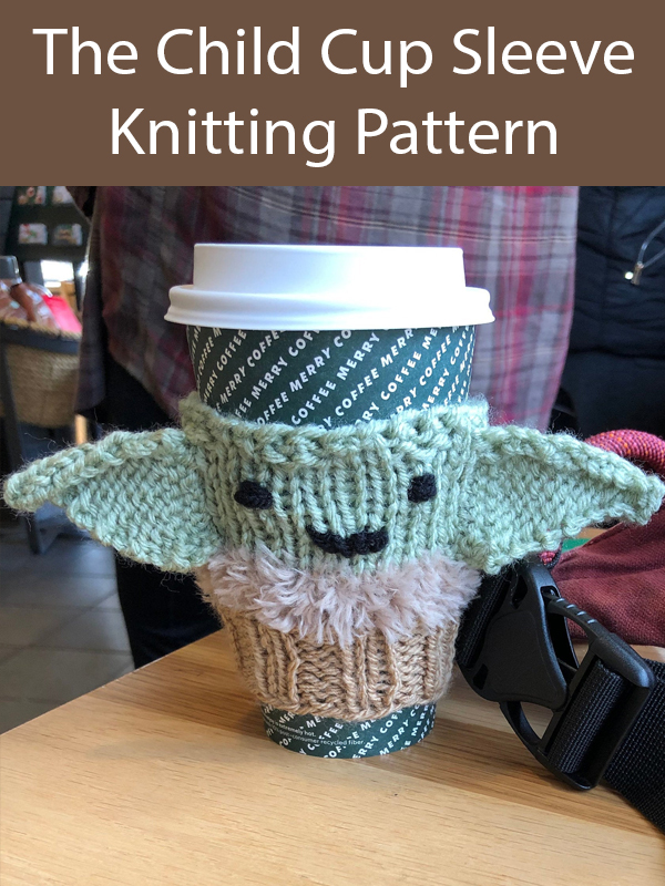 Knitting Pattern for Baby Yoda The Child Cup Cozy Sleeve