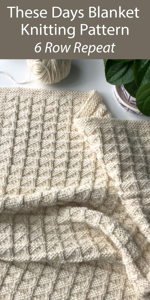 Knitting Pattern for These Days Blanket 6 Row Repeat