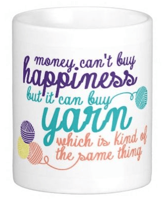 Money can't buy happiness but it can buy yarn which is kind of the same thing. See more knit wit at www.terrymatz.biz/intheloop/knitting-humor
